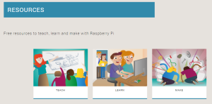 The Raspberry Pi resources are split into three sections: Teach, Make and Learn.